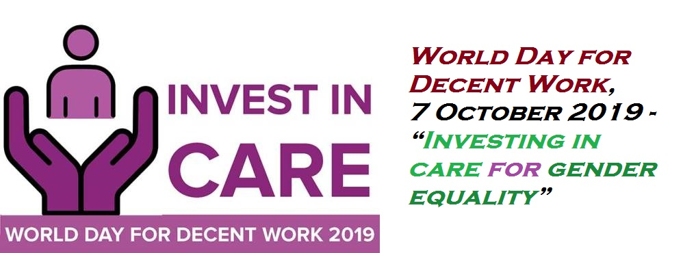 "ENG - World Day for Decent Work, 7 October 2019 - ""Investing in care for gender equality"""